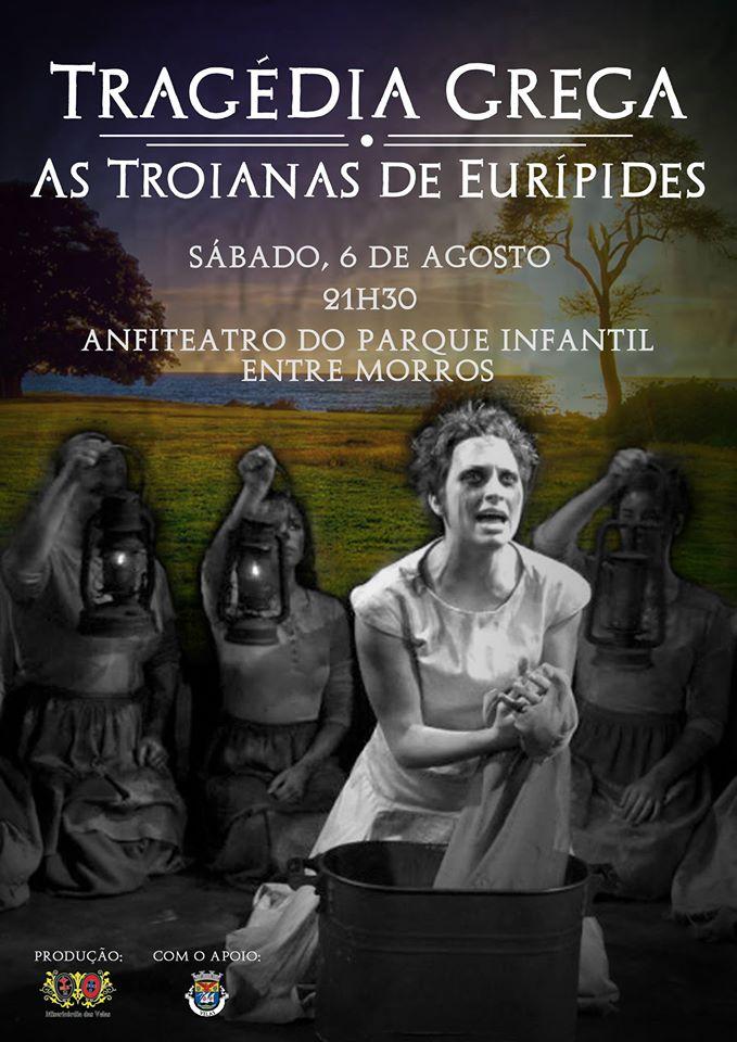 """TEATRO DE RUA """"AS TROIANAS"""" DE EURÍPEDES ESTE FIM-DE-SEMANA EM ENTRE-OS-MORROS (Vila das Velas)"""
