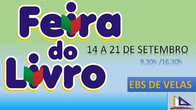 FEIRA DO LIVRO NA ESCOLA BÁSICA E SECUNDÁRIA DE VELAS (14 a 21 de Setembro)
