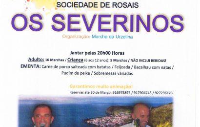 SOCIEDADE DE ROSAIS (JANTAR E ATUAÇÃO DOS SEVERINOS) – ROSAIS – Sábado 1 de Abril