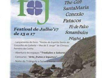 FESTIVAL DE JULHO 2017 – CONCELHO DA CALHETA – ILHA DE SÃO JORGE – (13 a 17 de Julho)
