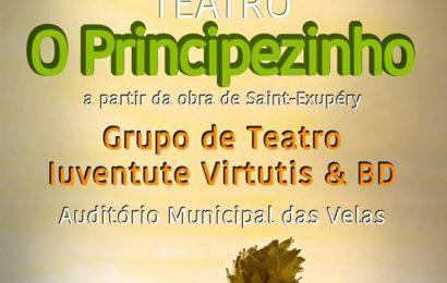 """TEATRO """"O PRINCIPEZINHO"""" – Auditório Municipal das Velas (sábado dia 13, pelas 20H00)"""