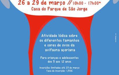 """CASA DO PARQUE DE SÃO JORGE, PROMOVE ATIVIDADES """"OVOS DO PARQUE"""" – Ilha de São Jorge (26 a 29 de março)"""