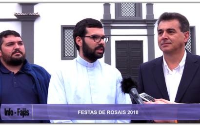 COMISSÃO APRESENTA CARTAZ DAS FESTAS DE ROSAIS 2018 – Festa decorre de 14 a 19 de Agosto – Ilha de São Jorge (c/ vídeo)