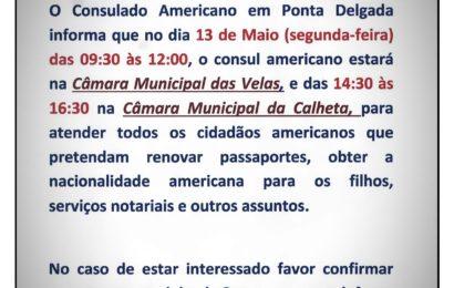 Cônsul Americano estará no próximo dia 13 de maio na Vila das Velas e na Vila da Calheta, (Ilha de São Jorge) para atender cidadãos Americanos